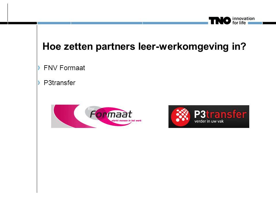 Hoe zetten partners leer-werkomgeving in? FNV Formaat P3transfer