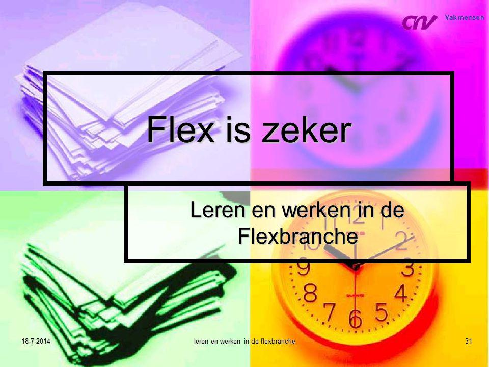 18-7-2014leren en werken in de flexbranche31 Flex is zeker Leren en werken in de Flexbranche