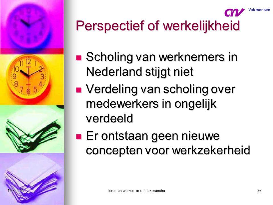 18-7-2014leren en werken in de flexbranche36 Perspectief of werkelijkheid Scholing van werknemers in Nederland stijgt niet Scholing van werknemers in