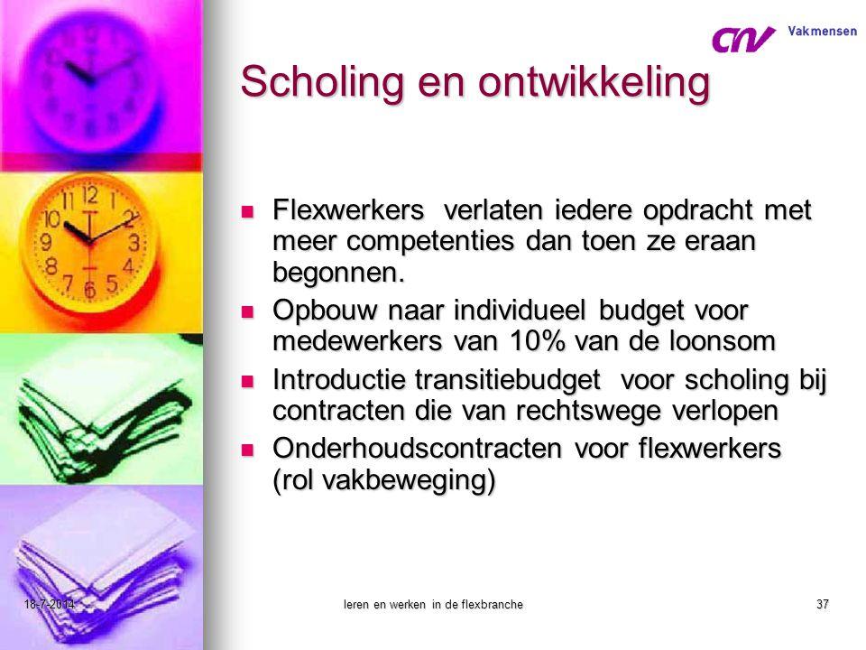 18-7-2014leren en werken in de flexbranche37 Scholing en ontwikkeling Flexwerkers verlaten iedere opdracht met meer competenties dan toen ze eraan beg