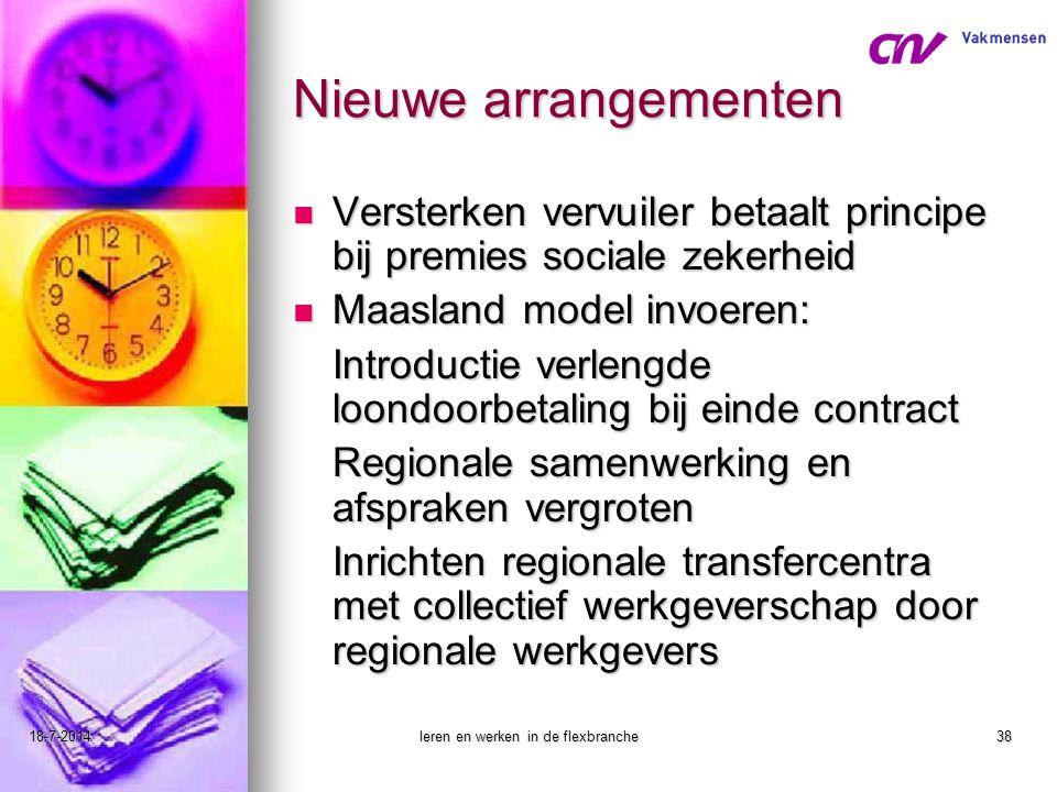 18-7-2014leren en werken in de flexbranche38 Nieuwe arrangementen Versterken vervuiler betaalt principe bij premies sociale zekerheid Versterken vervu