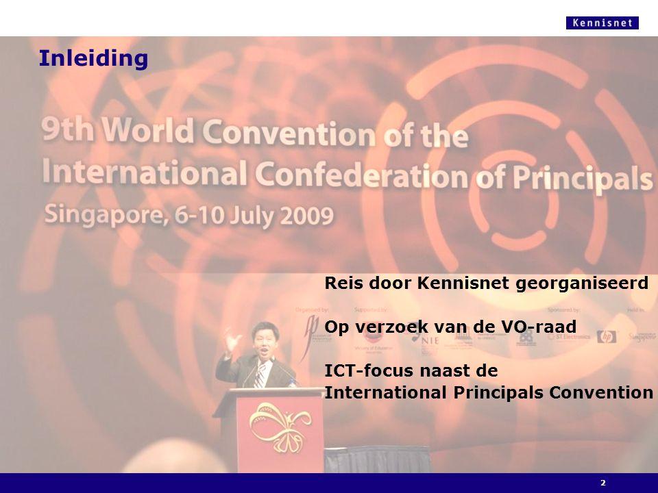 Inleiding Reis door Kennisnet georganiseerd Op verzoek van de VO-raad ICT-focus naast de International Principals Convention 2