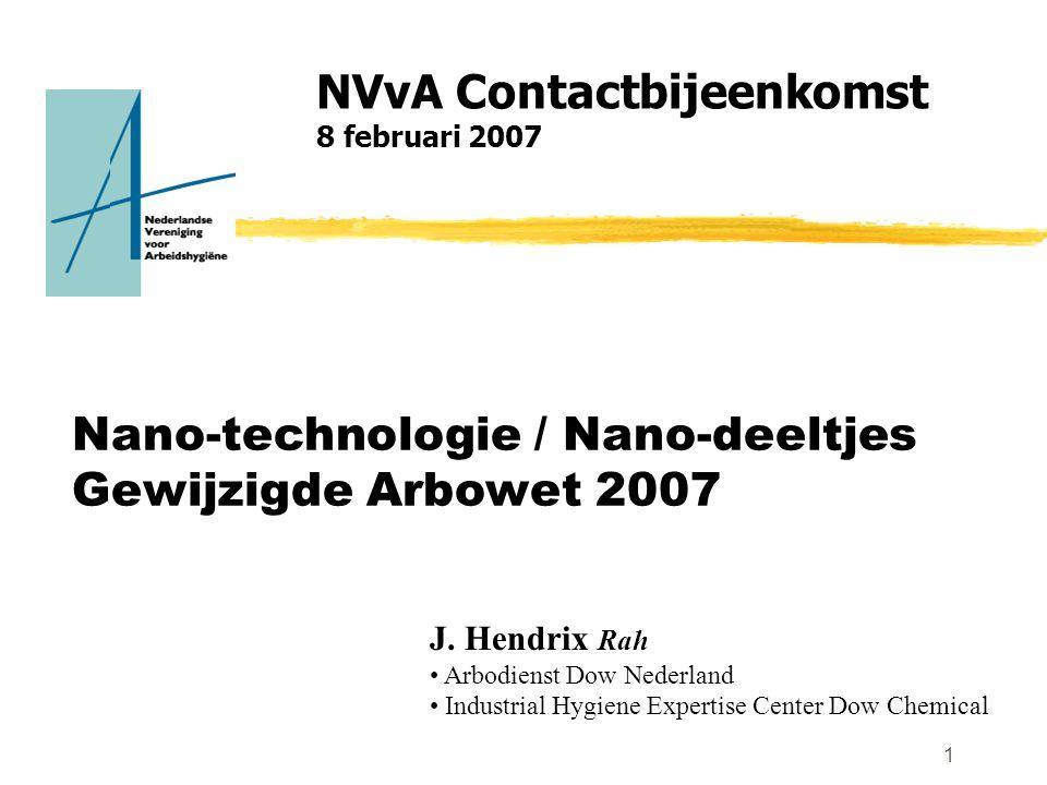 2 Agenda zOpening Nanoparticles zHSE aspects of Nanoparticles Germ Visser zGezondheidseffecten & risk assessmentFenneke Linker zResearch on exposure to Nano-aerosols Evelyn Tjoe Nij zDiscussie Nano-particles zPauze zUitkomst markonderzoek / toekomst preventie Koen Sturm zArbowet 2007 zArbowet 2007: Wat is veranderd?Ronald Hoevers zDiscussie Arbowet