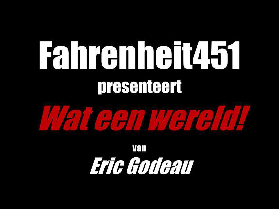 Fahrenheit451 presenteert Wat een wereld! van Eric Godeau