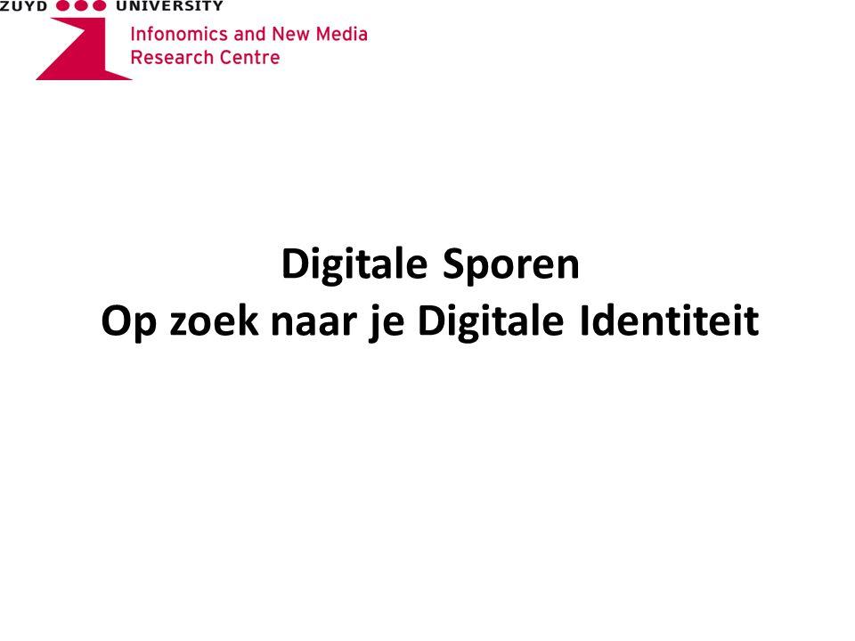 Digitale Sporen Op zoek naar je Digitale Identiteit
