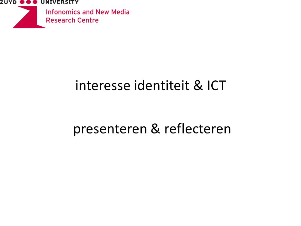 interesse identiteit & ICT presenteren & reflecteren