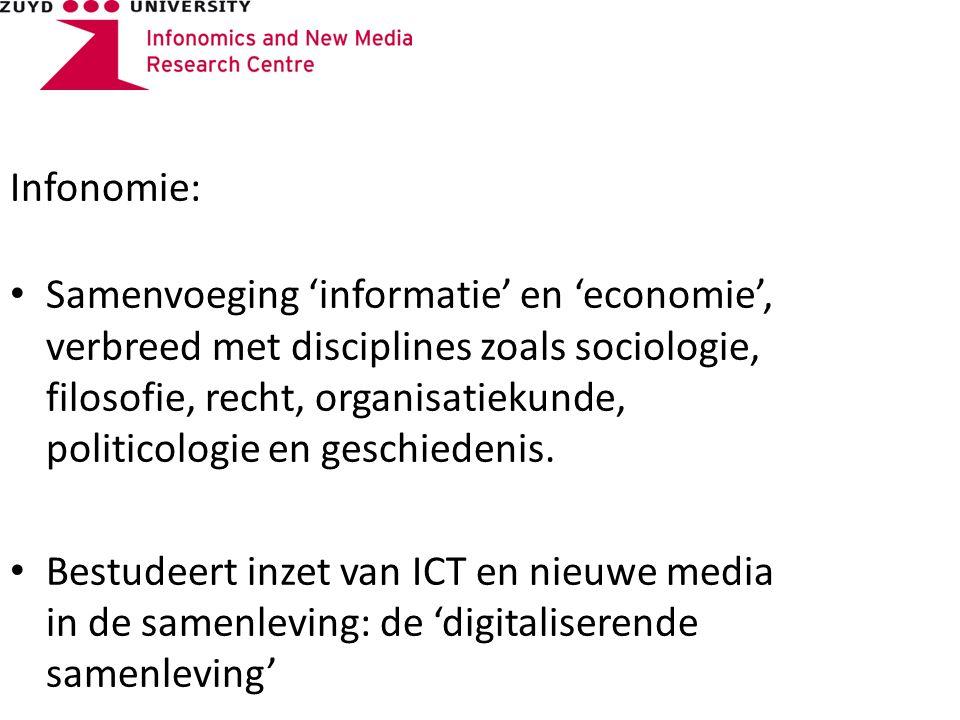 Infonomie: Samenvoeging 'informatie' en 'economie', verbreed met disciplines zoals sociologie, filosofie, recht, organisatiekunde, politicologie en geschiedenis.