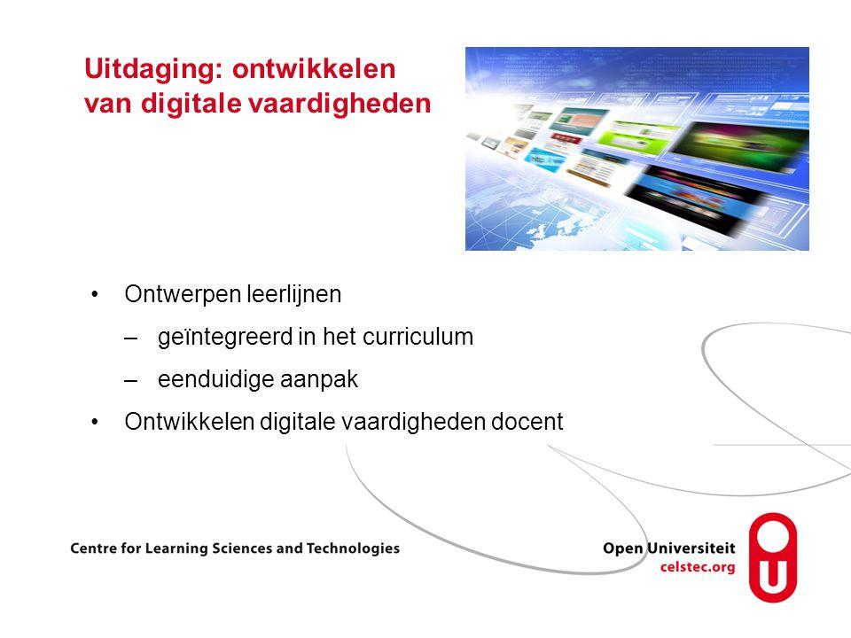 Uitdaging: ontwikkelen van digitale vaardigheden Ontwerpen leerlijnen –geïntegreerd in het curriculum –eenduidige aanpak Ontwikkelen digitale vaardigheden docent