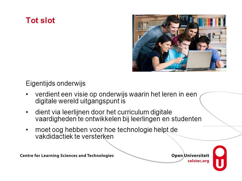Tot slot Eigentijds onderwijs verdient een visie op onderwijs waarin het leren in een digitale wereld uitgangspunt is dient via leerlijnen door het curriculum digitale vaardigheden te ontwikkelen bij leerlingen en studenten moet oog hebben voor hoe technologie helpt de vakdidactiek te versterken