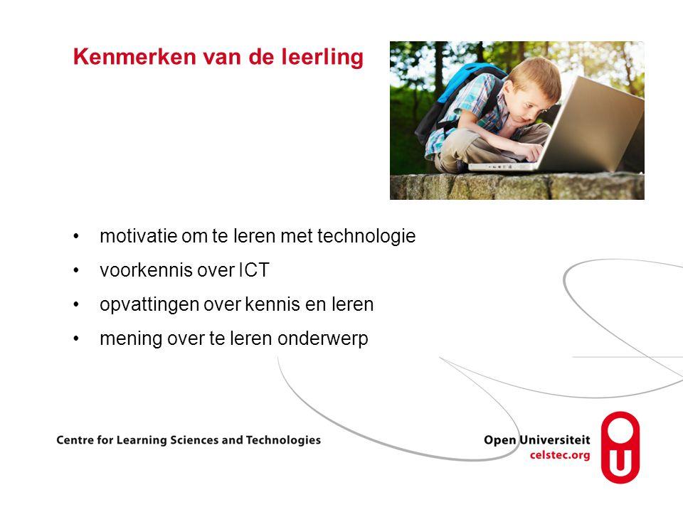 Kenmerken van de leerling motivatie om te leren met technologie voorkennis over ICT opvattingen over kennis en leren mening over te leren onderwerp