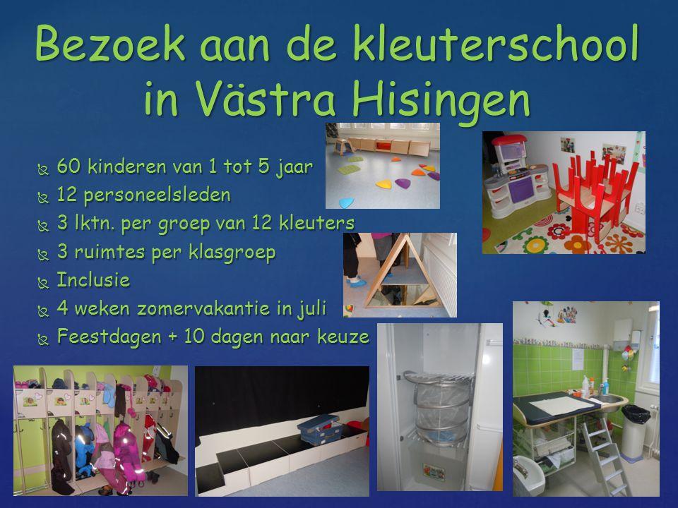 Bezoek aan de kleuterschool in Västra Hisingen  60 kinderen van 1 tot 5 jaar  12 personeelsleden  3 lktn.