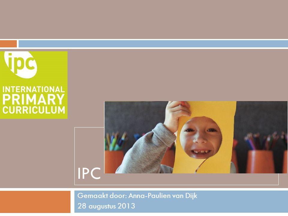 IPC Gemaakt door: Anna-Paulien van Dijk 28 augustus 2013