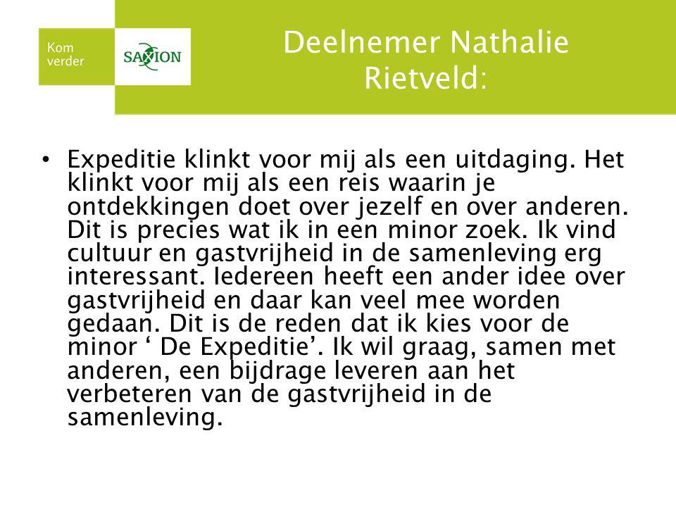 Deelnemer Nathalie Rietveld: Expeditie klinkt voor mij als een uitdaging. Het klinkt voor mij als een reis waarin je ontdekkingen doet over jezelf en