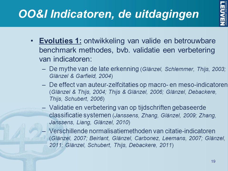 OO&I Indicatoren, de uitdagingen Evoluties 1: ontwikkeling van valide en betrouwbare benchmark methodes, bvb. validatie een verbetering van indicatore