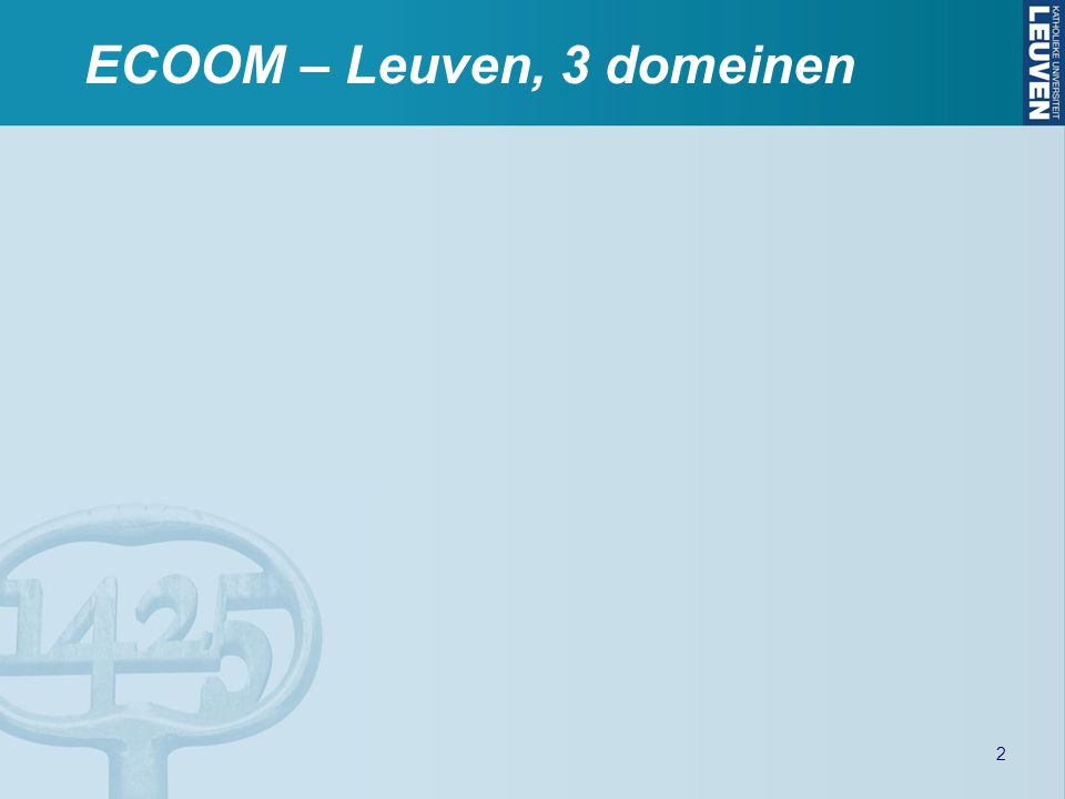 ECOOM – Leuven, 3 domeinen 2