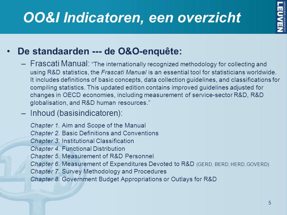 "De standaarden --- de O&O-enquête: –Frascati Manual: ""The internationally recognized methodology for collecting and using R&D statistics, the Frascati"