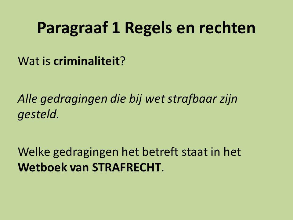 Paragraaf 1 Regels en rechten Wat is criminaliteit.