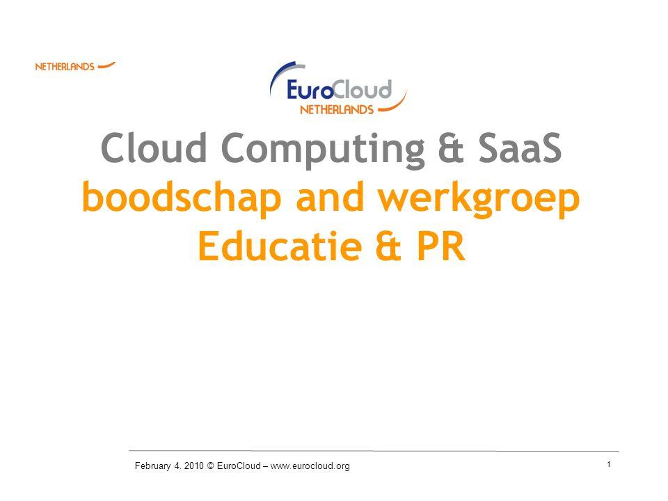 1 Cloud Computing & SaaS boodschap and werkgroep Educatie & PR February 4.