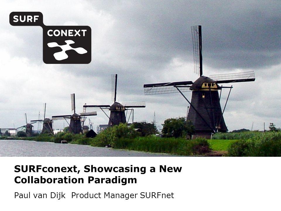 SURFconext, Showcasing a New Collaboration Paradigm Paul van Dijk Product Manager SURFnet