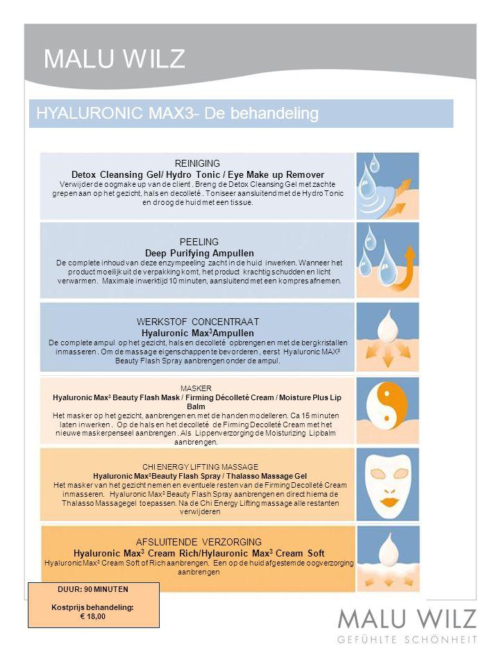 AFSLUITENDE VERZORGING Hyaluronic Max 3 Cream Rich/Hylauronic Max 3 Cream Soft Hyaluronic Max 3 Cream Soft of Rich aanbrengen. Een op de huid afgestem