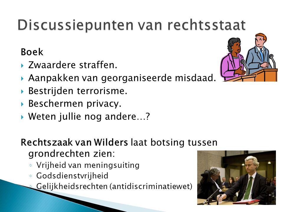 Boek  Zwaardere straffen.  Aanpakken van georganiseerde misdaad.  Bestrijden terrorisme.  Beschermen privacy.  Weten jullie nog andere…? Rechtsza