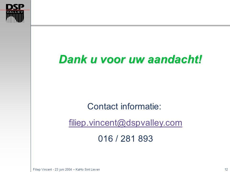 11Filiep Vincent - 23 juni 2004 – KaHo Sint Lieven Wanneer en waar.