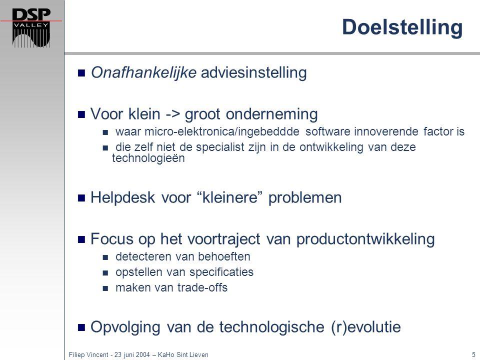 4Filiep Vincent - 23 juni 2004 – KaHo Sint Lieven Adviesdienst – waarom? Technologiekloof omwille van Snel evoluerende technologie Gebrek aan middelen