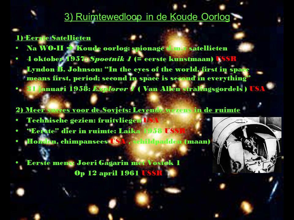 """1) Eerste Satellieten Na WO-II  Koude oorlog: spionage d.m.v satellieten 4 oktober 1957: Spoetnik 1 (= eerste kunstmaan) USSR Lyndon B. Johnson: """"In"""