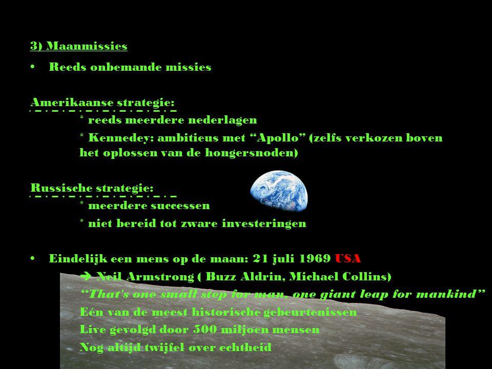 4) Post-Koude Oorlog Begin koude oorlog: Spoetnik 1 Einde: koppeling van Apollo- en Sojoez-ruimtecapsules 15 juli 1975 Wapenwedloop vermindert en het wetenschappelijke wordt belangrijker Amerika kent zichzelf de officieuze overwinning toe Iedereen zijn eigen weg Amerika: Apollo, Hubble, Marsexpedities,… Rusland: MIR, Sojoez,… Europa: Internationaal ruimtestation, Arianne China: Eerste raket reeds gelanceerd