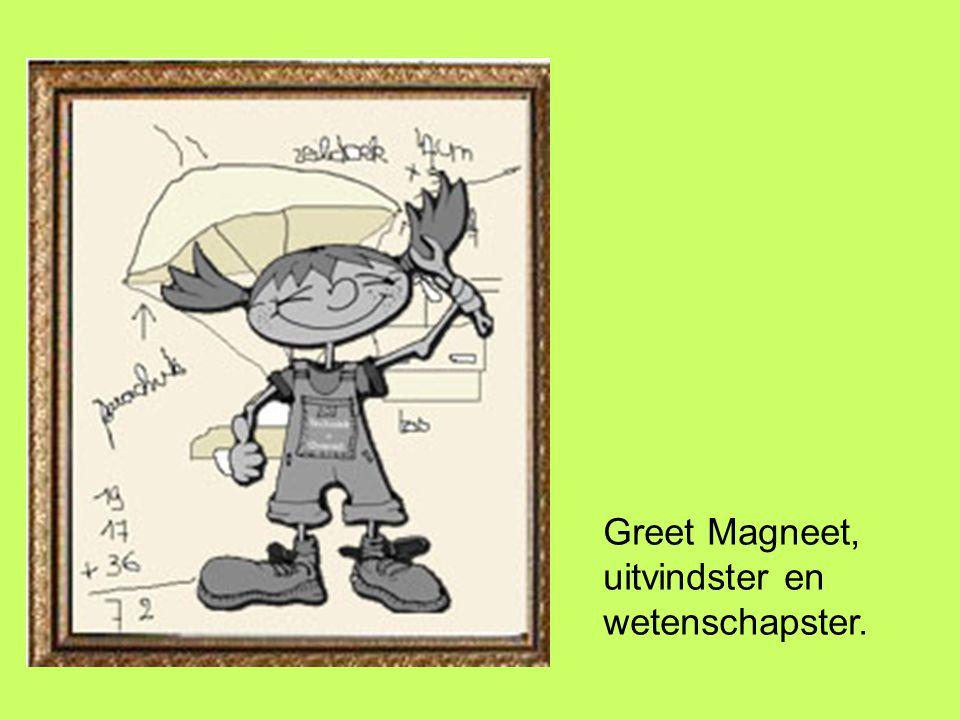 Greet Magneet woont in Windekind-City.