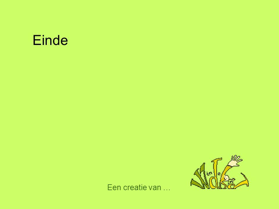Een creatie van … Einde