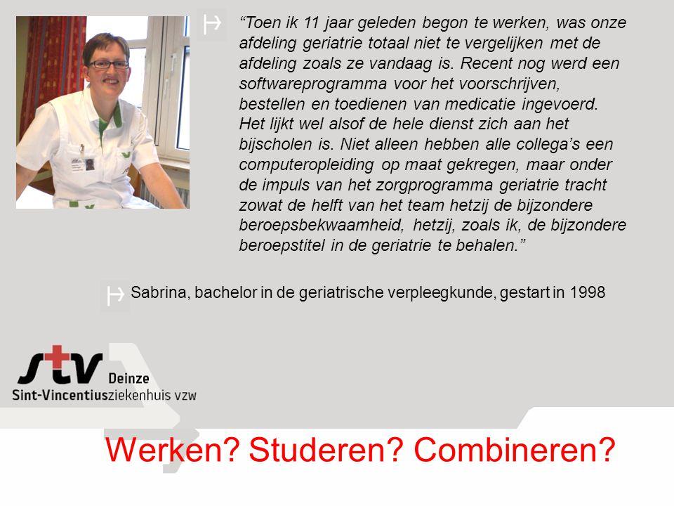 """""""Toen ik 11 jaar geleden begon te werken, was onze afdeling geriatrie totaal niet te vergelijken met de afdeling zoals ze vandaag is. Recent nog werd"""