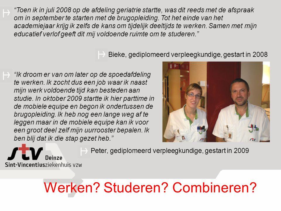 """""""Toen ik in juli 2008 op de afdeling geriatrie startte, was dit reeds met de afspraak om in september te starten met de brugopleiding. Tot het einde v"""