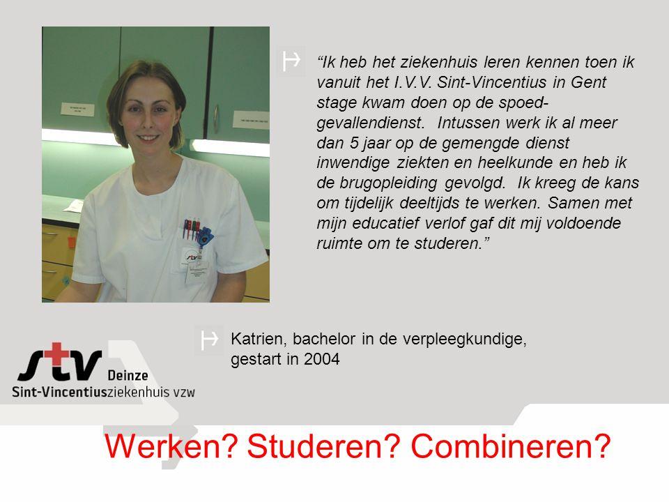 """Katrien, bachelor in de verpleegkundige, gestart in 2004 """"Ik heb het ziekenhuis leren kennen toen ik vanuit het I.V.V. Sint-Vincentius in Gent stage k"""
