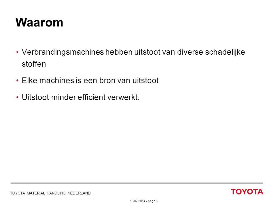18/07/2014 - page 5 TOYOTA MATERIAL HANDLING NEDERLAND Verbrandingsmachines hebben uitstoot van diverse schadelijke stoffen Elke machines is een bron