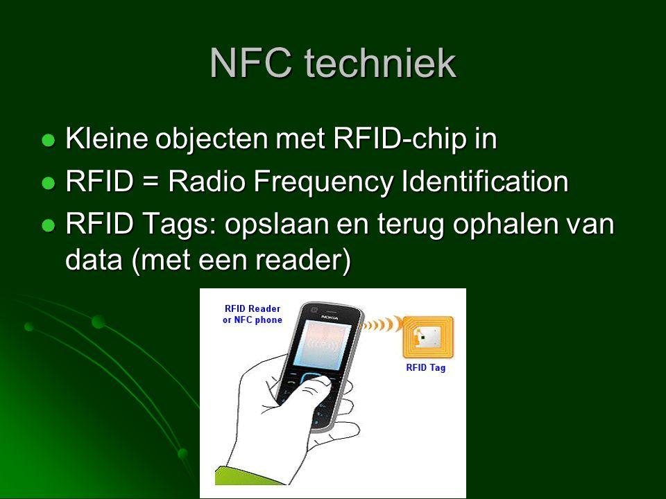 NFC techniek Kleine objecten met RFID-chip in Kleine objecten met RFID-chip in RFID = Radio Frequency Identification RFID = Radio Frequency Identification RFID Tags: opslaan en terug ophalen van data (met een reader) RFID Tags: opslaan en terug ophalen van data (met een reader)