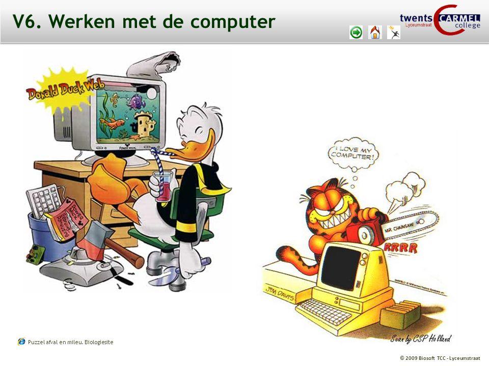 © 2009 Biosoft TCC - Lyceumstraat V6. Werken met de computer Puzzel afval en mileu. Biologiesite
