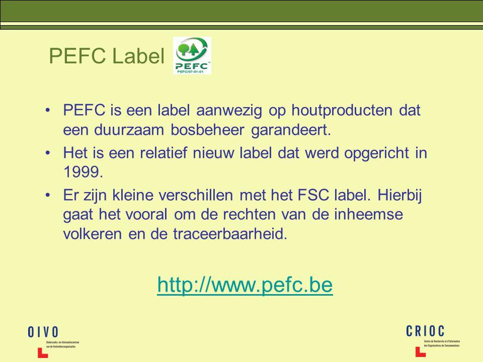 PEFC Label PEFC is een label aanwezig op houtproducten dat een duurzaam bosbeheer garandeert. Het is een relatief nieuw label dat werd opgericht in 19