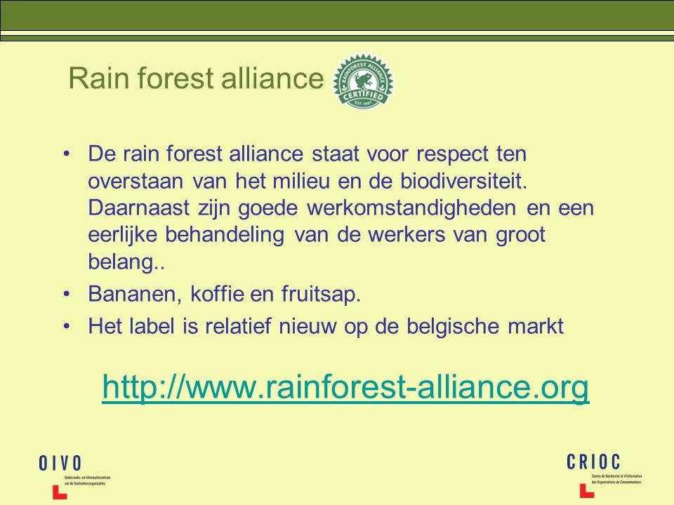 Rain forest alliance De rain forest alliance staat voor respect ten overstaan van het milieu en de biodiversiteit. Daarnaast zijn goede werkomstandigh