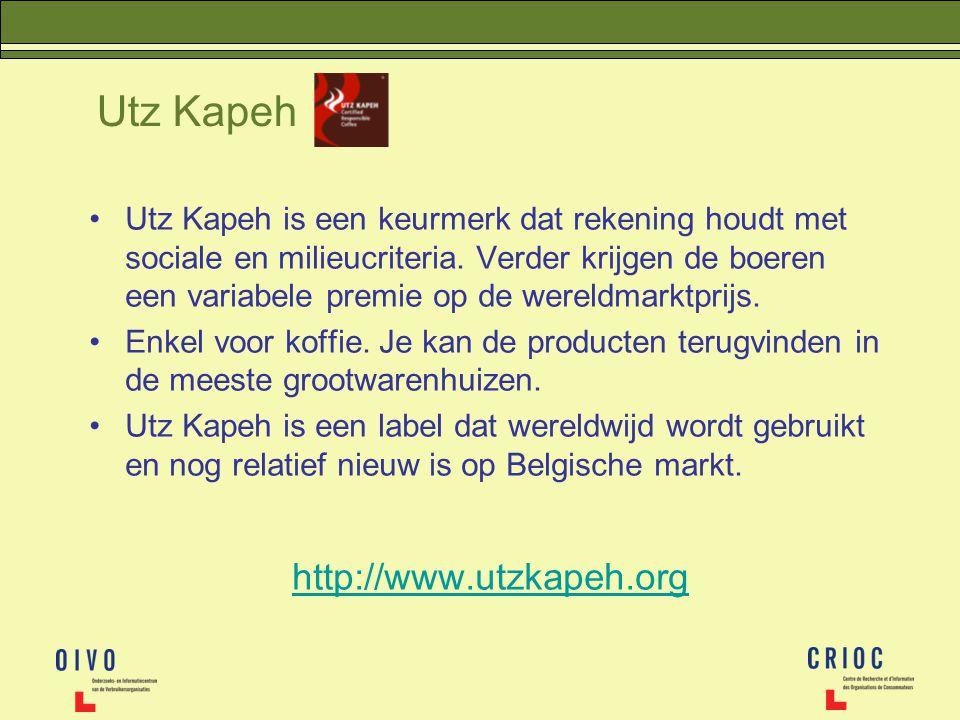 Utz Kapeh Utz Kapeh is een keurmerk dat rekening houdt met sociale en milieucriteria. Verder krijgen de boeren een variabele premie op de wereldmarktp