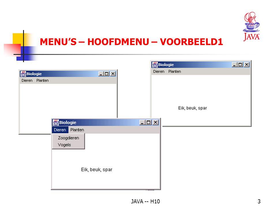 JAVA -- H1024 MENU'S – POPUPMENU - VOORBEELD(3) MenuItem pVoegToe(String s) { MenuItem mi = new MenuItem(s); mi.addActionListener(this); p.add(mi); return mi; } public void actionPerformed(ActionEvent e) { keuze = (MenuItem)e.getSource(); cv.repaint(); }
