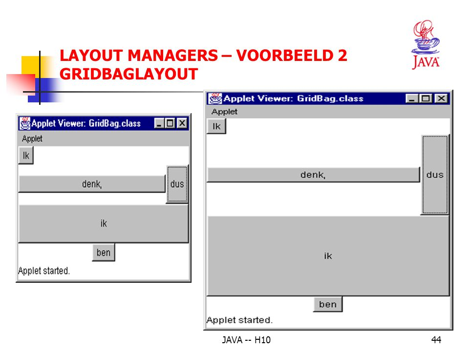 JAVA -- H1044 LAYOUT MANAGERS – VOORBEELD 2 GRIDBAGLAYOUT