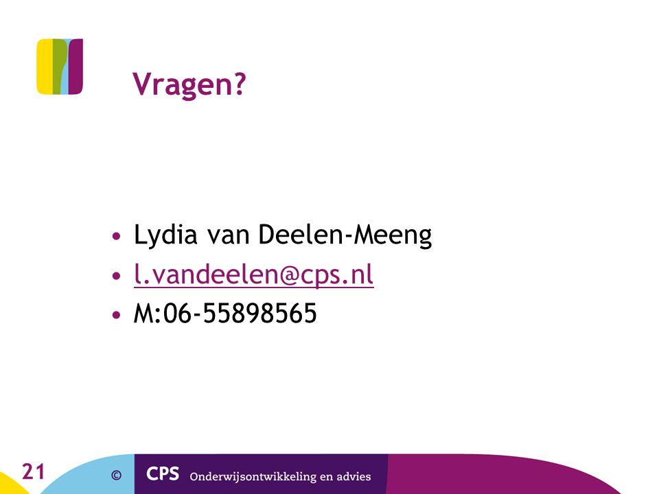 21 Vragen? Lydia van Deelen-Meeng l.vandeelen@cps.nl M:06-55898565