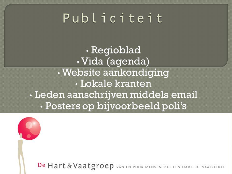 Regioblad Vida (agenda) Website aankondiging Lokale kranten Leden aanschrijven middels email Posters op bijvoorbeeld poli's