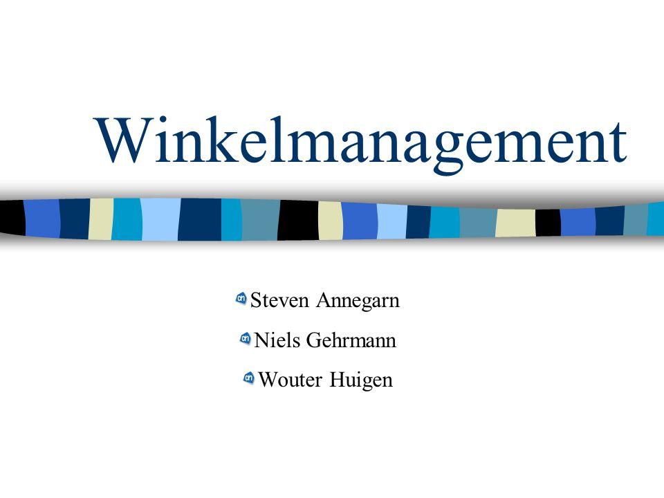 Winkelmanagement Steven Annegarn Niels Gehrmann Wouter Huigen
