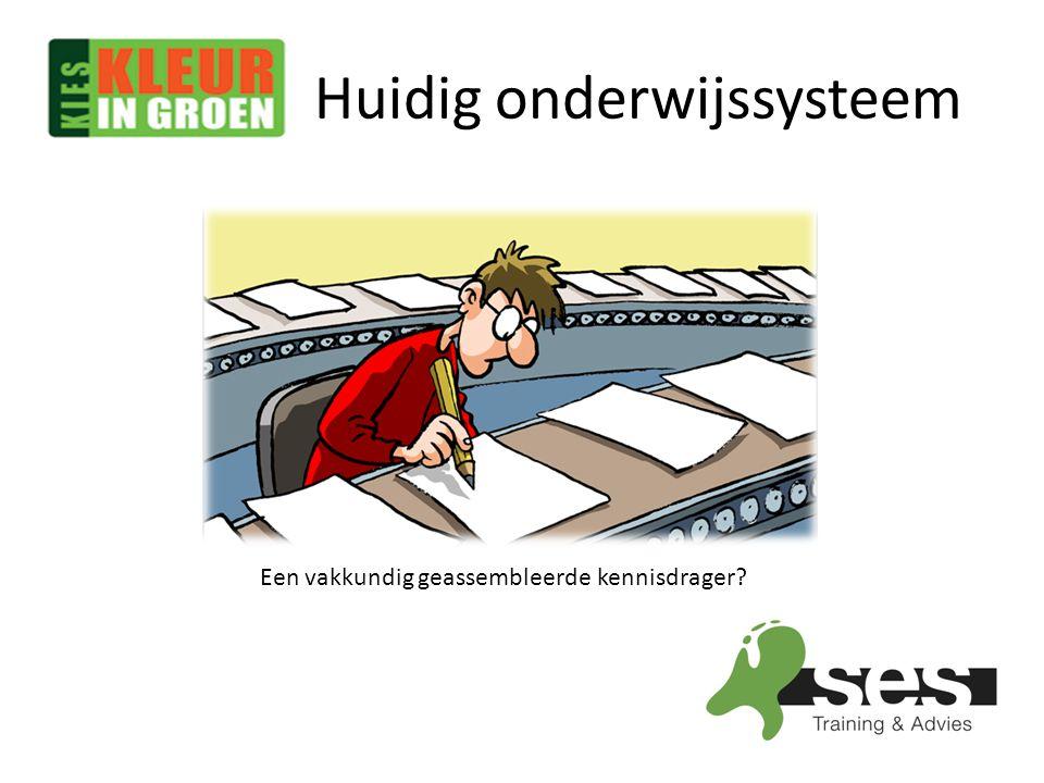 Huidig onderwijssysteem Een vakkundig geassembleerde kennisdrager?