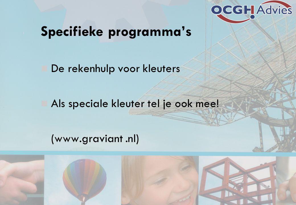 Specifieke programma's De rekenhulp voor kleuters Als speciale kleuter tel je ook mee! (www.graviant.nl)