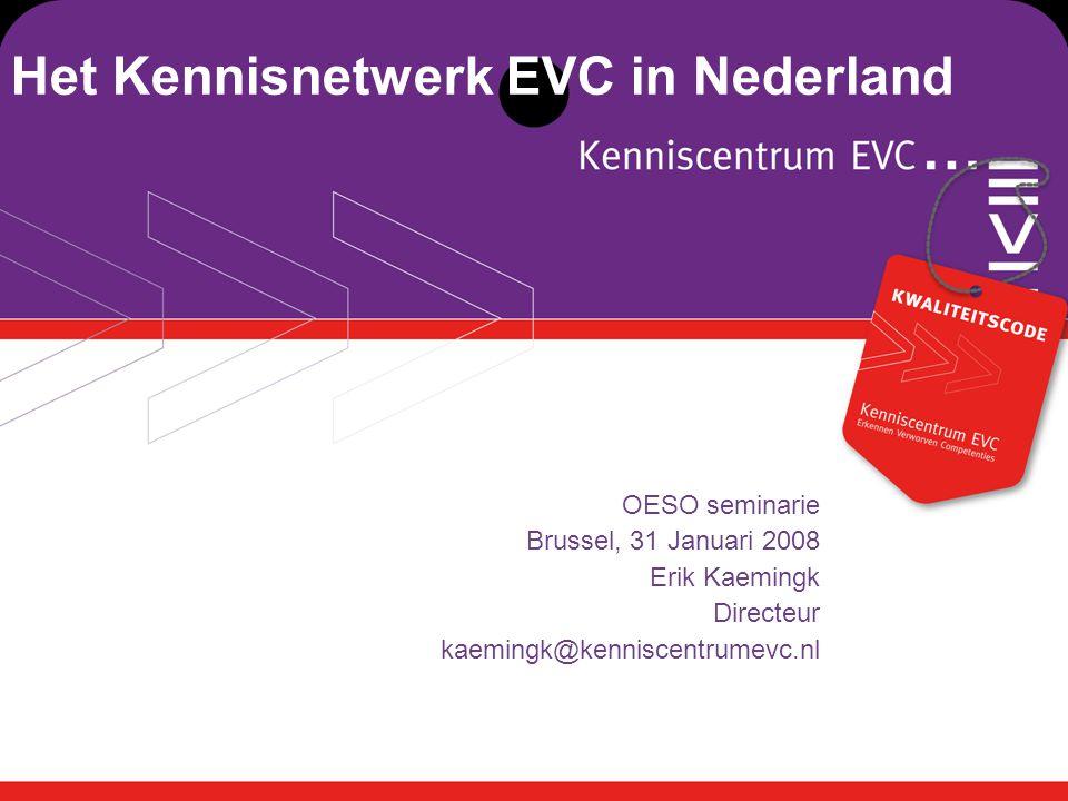 Convenant partners EVC Aanbieders Beoordelende organisaties Externe kwaliteitsborging Advies over opname in het register Register van erkende EVC aanbieders KWALITEITSCODE EVC Kwaliteitsborging