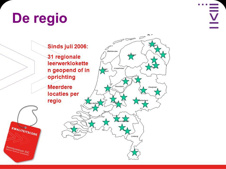 De regio Sinds juli 2006: 31 regionale leerwerklokette n geopend of in oprichting Meerdere locaties per regio