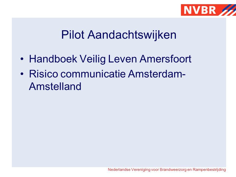 Nederlandse Vereniging voor Brandweerzorg en Rampenbestrijding Pilot Aandachtswijken Handboek Veilig Leven Amersfoort Risico communicatie Amsterdam- A